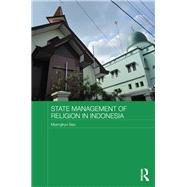 State Management of Religion in Indonesia by Seo; Myengkyo, 9781138183001