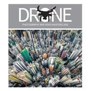 Drone Photography and Video Masterclass by Kennedy, Fergus, 9781781453001