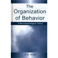 The Organization of Behavior: A Neuropsychological Theory by Hebb, D.O., 9780805843002