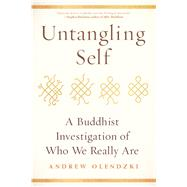 Untangling Self by Olendzki, Andrew, 9781614293002