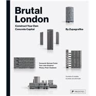 Brutal London by Zupagrafika; Grindrod, John (CON); Chadwick, Peter (CON), 9783791383002