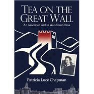 Tea on the Great Wall by Chapman, Patricia Luce, 9789888273003