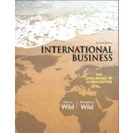 International Business The Challenges of Globalization by Wild, John J.; Wild, Kenneth L., 9780133063004