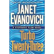 Turbo Twenty-three by Evanovich, Janet, 9780345543004
