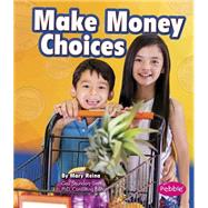 Make Money Choices by Reina, Mary, 9781491423004