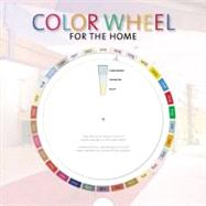 Color Wheels for the Home by Edited by Editors of Thunder Bay Press, 9781607103004