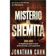 El misterio del Shemit  / The mystery of Shemitah by Cahn, Jonathan, 9781629983004