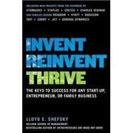 Invent, Reinvent, Thrive: The Keys to Success for Any Start-Up, Entrepreneur, or Family Business by Shefsky, Lloyd, 9780071823005