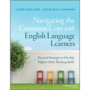 Navigating the Common Core With English Language Learners by Ferlazzo, Larry; Sypnieski, Katie Hull, 9781119023005