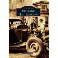 Spokane Hot Rodding by Gunsaulis, John, 9781467133005