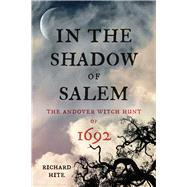 In the Shadow of Salem by Hite, Richard, 9781594163005