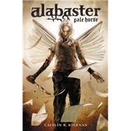 Alabaster: Pale Horse by KIERNAN, CAITLIN R.NAIFEH, TED, 9781616553005