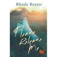 Please Release Me by Baxter, Rhoda, 9781781893005