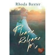 Please Release Me by Baxter, Rhoda, 9781781893005
