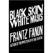 Black Skin, White Masks by Fanon, Frantz; Philcox, Richard, 9780802143006