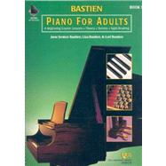 Piano for Adults - a Beginning Course Book 1 + 2 Cd's: Lessons, Theory, Technique, and Sight Reading by Bastien, Jane Smidor; Bastien, Lisa, 9780849773006
