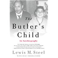 The Butler's Child An Autobiography by Steel, Lewis M.; Friedlander, Beau, 9781250073006
