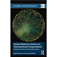 United Nations Centre on Transnational Corporations: Corporate Conduct and the Public Interest by Hamdani; Khalil, 9780415733007