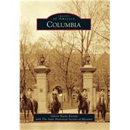 Columbia by Kienzle, Valerie Battle; State Historical Society of Missouri, 9781467113007