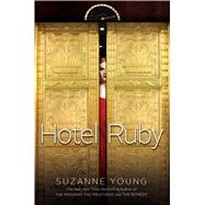 Hotel Ruby by Young, Suzanne, 9781481423007
