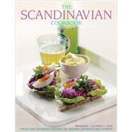 The Scandinavian Cookbook: Fresh and Fragrant Cooking of Sweden, Denmark and Norway by Mosesson, Anna; Laurence, Janet; Dern, Judith H., 9781780193007