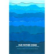 Our Mother Ocean: Enclosure, Commons, and the Global Fishermen's Movement by Costa, Mariarosa Dalla; Chilese, Monica; Federici, Silvia, 9781942173007