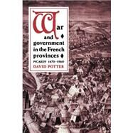 War and Government in the French Provinces by David Potter, 9780521893008