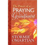 The Power of a Praying Grandparent by Omartian, Stormie, 9780736963008