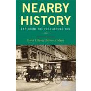 Nearby History : Exploring the Past Around You by Kyvig, David E.; Marty, Myron A., 9780759113008