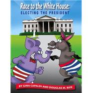Race to the White House by Capaldi, Gina; Rife, Douglas M., 9780931993008