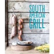 South American Grill by Lane, Rachael, 9781742703008