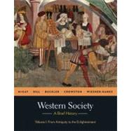 Western Society: A Brief History, Volume 1 From Antiquity to Enlightenment by McKay, John P.; Hill, Bennett D.; Buckler, John; Crowston, Clare Haru; Wiesner-Hanks, Merry E., 9780312683009