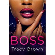 Boss by Brown, Tracy, 9781250043009