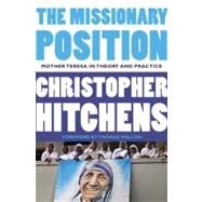 The Missionary Position by Hitchens, Christopher; Mallon, Thomas, 9781455523009