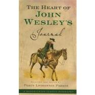 The Heart of John Wesley's Journal by Wesley, John, 9781598563009