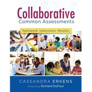 Collaborative Common Assessments by Erkens, Cassandra; Dufour, Richard, 9781936763009