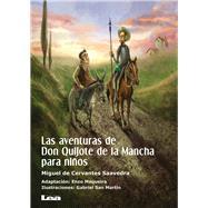 Las aventuras de Don Quijote de la Mancha para niños by Saavedra, Miguel De Cervantes; Maqueira, Enzo (ADP); Martin, Gabriel San, 9789877183009