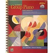 Alfred's Group Piano for Adults Student Book 1: An Innovative Method Enhanced With Audio and MIDI Files for Practice and Performance (Book with CD- ROM) by Lancaster, E. L., 9780739053010