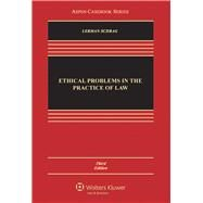 Ethical Problems in the Practice of Law by Lerman, Lisa G.; Schrag, Philip G., 9781454803010