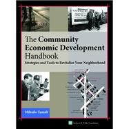 Community Economic Development Handbook: Strategies and Tools to Revitalize Your Neighborhood by Temali, Mihailo, 9781630263010