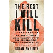 The Rest I Will Kill by McGinty, Brian, 9781631493010