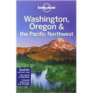 Lonely Planet Washington, Oregon & the Pacific Northwest by Lonely Planet Publications; Bao, Sandra; Brash, Celeste; Lee, John; Sainsbury, Brendan, 9781742203010