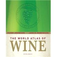 The World Atlas of Wine; Completely Revised and Updated, Sixth Edition by Hugh Johnson, Jancis Robinson, 9781845333010