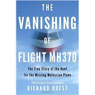 The Vanishing of Flight Mh370 by Quest, Richard, 9780425283011