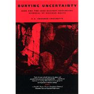 Burying Uncertainty by Shrader-Frechette, K. S., 9780520083011