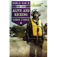 Alive and Kicking (World War II, Book 3) by Lynch, Chris, 9780545523011