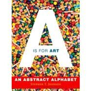 A Is for Art A Is for Art by Johnson, Stephen T., 9780689863011