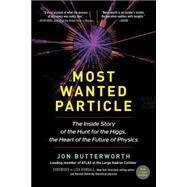 Most Wanted Particle by Butterworth, Jon; Randall, Lisa, 9781615193011
