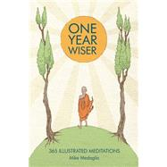 One Year Wiser: 365 Illustrated Meditations by Medaglia, Mike, 9781910593011