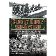 Bloody Ridge and Beyond by Groft, Marlin; Alexander, Larry, 9780425273012